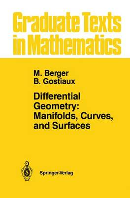 Differential Geometry: Manifolds, Curves, and Surfaces: Manifolds, Curves, and Surfaces