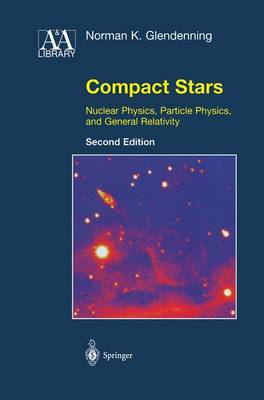 Compact Stars: Nuclear Physics, Particle Physics, and General Relativity