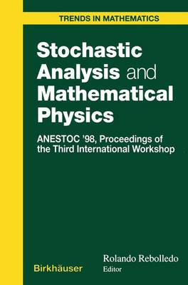 Stochastic Analysis and Mathematical Physics: ANESTOC '98 Proceedings of the Third International Workshop