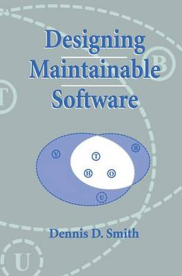 Designing Maintainable Software