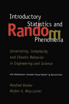 Introductory Statistics and Random Phenomena: Uncertainty, Complexity and Chaotic Behavior in Engineering and Science