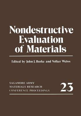 Nondestructive Evaluation of Materials: Sagamore Army Materials Research Conference Proceedings 23