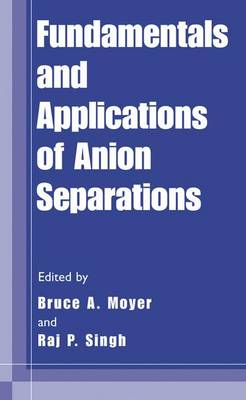 Fundamentals and Applications of Anion Separations