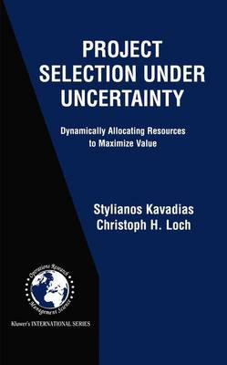 Project Selection Under Uncertainty: Dynamically Allocating Resources to Maximize Value