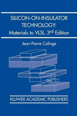 Silicon-on-Insulator Technology: Materials to VLSI: Materials to VLSI