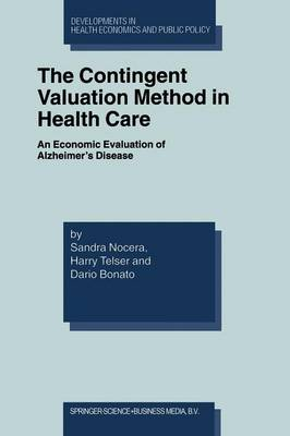 The Contingent Valuation Method in Health Care: An Economic Evaluation of Alzheimer's Disease