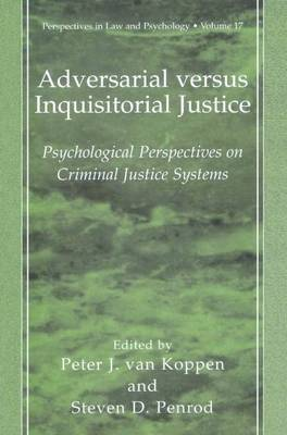 Adversarial versus Inquisitorial Justice: Psychological Perspectives on Criminal Justice Systems