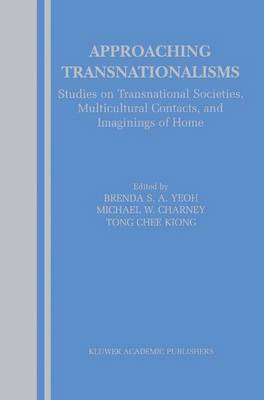 Approaching Transnationalisms: Studies on Transnational Societies, Multicultural Contacts, and Imaginings of Home