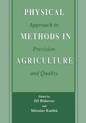 Physical Methods in Agriculture: Approach to Precision and Quality