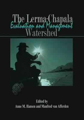 The Lerma-Chapala Watershed: Evaluation and Management