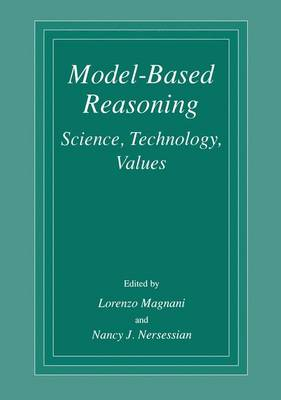 Model-Based Reasoning: Science, Technology, Values