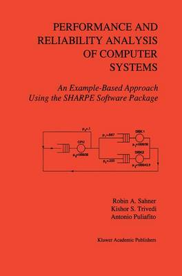Performance and Reliability Analysis of Computer Systems: An Example-Based Approach Using the SHARPE Software Package
