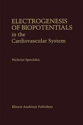 Electrogenesis of Biopotentials in the Cardiovascular System: In the Cardiovascular System