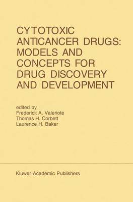 Cytotoxic Anticancer Drugs: Models and Concepts for Drug Discovery and Development: Proceedings of the Twenty-Second Annual Cancer Symposium Detroit, Michigan, USA - April 26-28, 1990