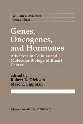 Genes, Oncogenes, and Hormones: Advances in Cellular and Molecular Biology of Breast Cancer