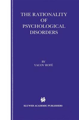 The Rationality of Psychological Disorders: Psychobizarreness Theory