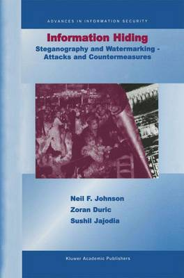 Information Hiding: Steganography and Watermarking-Attacks and Countermeasures: Steganography and Watermarking - Attacks and Countermeasures