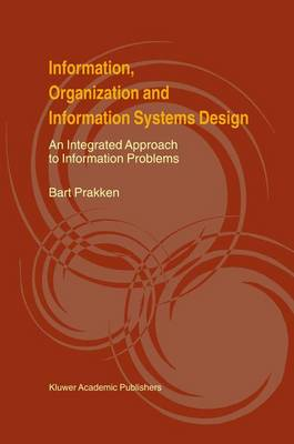 Information, Organization and Information Systems Design: An Integrated Approach to Information Problems
