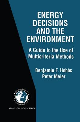 Energy Decisions and the Environment: A Guide to the Use of Multicriteria Methods