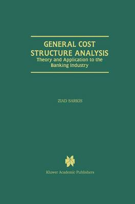 General Cost Structure Analysis: Theory and Application to the Banking Industry