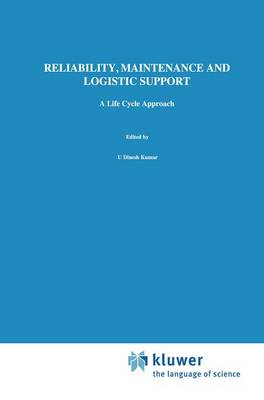 Reliability, Maintenance and Logistic Support: A Life Cycle Approach