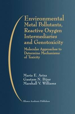 Environmental Metal Pollutants, Reactive Oxygen Intermediaries and Genotoxicity: Molecular Approaches to Determine Mechanisms of Toxicity