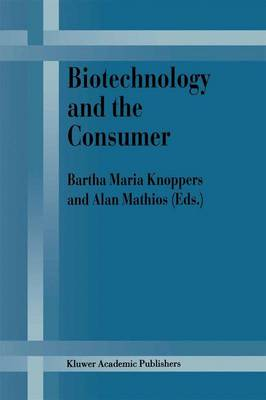 Biotechnology and the Consumer: A research project sponsored by the Office of Consumer Affairs of Industry Canada