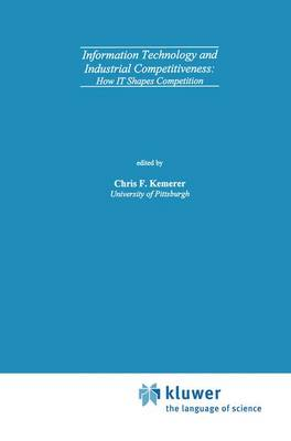 Information Technology and Industrial Competitiveness: How IT Shapes Competition