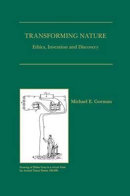 Transforming Nature: Ethics, Invention and Discovery