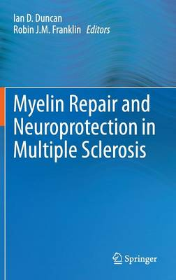 Myelin Repair and Neuroprotection in Multiple Sclerosis