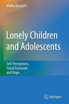 Lonely Children and Adolescents: Self-Perceptions, Social Exclusion, and Hope