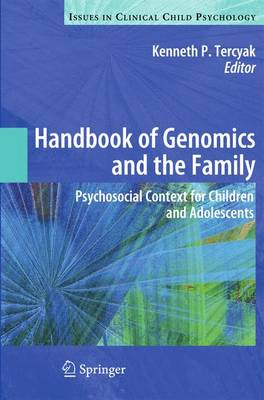 Handbook of Genomics and the Family: Psychosocial Context for Children and Adolescents