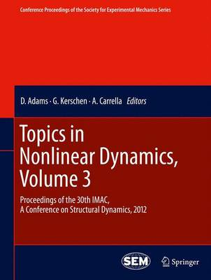 Topics in Nonlinear Dynamics, Volume 3: Proceedings of the 30th IMAC, A Conference on Structural Dynamics, 2012