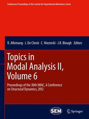 Topics in Modal Analysis II, Volume 6: Proceedings of the 30th IMAC, A Conference on Structural Dynamics, 2012