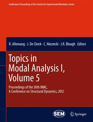 Topics in Modal Analysis I, Volume 5: Proceedings of the 30th IMAC, A Conference on Structural Dynamics, 2012