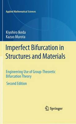 Imperfect Bifurcation in Structures and Materials: Engineering Use of Group-Theoretic Bifurcation Theory