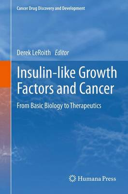 Insulin-like Growth Factors and Cancer: From Basic Biology to Therapeutics