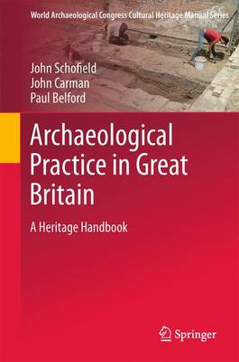 Archaeological Practice in Great Britain: A Heritage Handbook