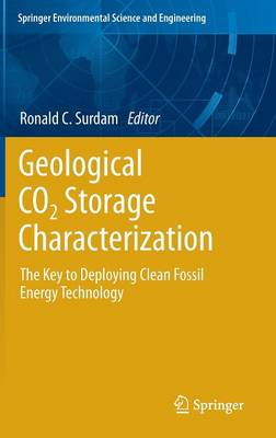 Geological CO2 Storage Characterization: The Key to Deploying Clean Fossil Energy Technology