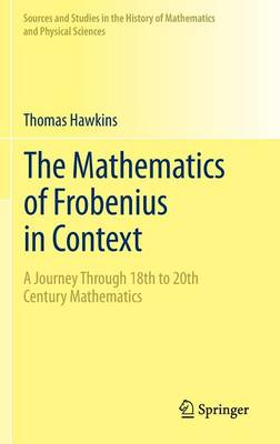 The Mathematics of Frobenius in Context: A Journey Through 18th to 20th Century Mathematics