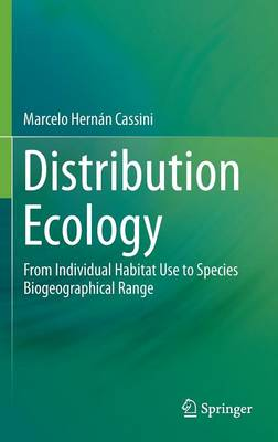 Distribution Ecology: From Individual Habitat Use to Species Biogeographical Range