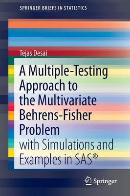 A Multiple-Testing Approach to the Multivariate Behrens-Fisher Problem: with Simulations and Examples in SAS (R)