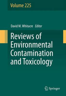 Reviews of Environmental Contamination and Toxicology Volume 225