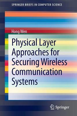 Physical Layer Approaches for Securing Wireless Communication Systems