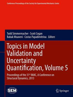 Topics in Model Validation and Uncertainty Quantification, Volume 5: Proceedings of the 31st IMAC, A Conference on Structural Dynamics, 2013