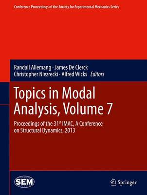 Topics in Modal Analysis, Volume 7: Proceedings of the 31st IMAC, A Conference on Structural Dynamics, 2013