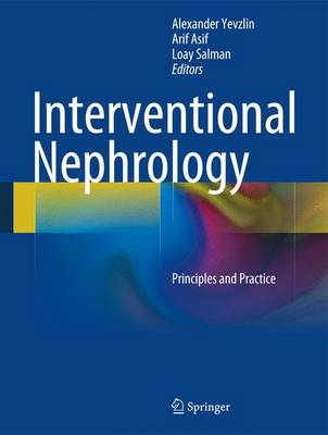 Interventional Nephrology: Principles and Practice