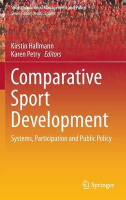 Comparative Sport Development: Systems, Participation and Public Policy
