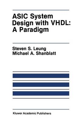 ASIC System Design with VHDL: A Paradigm
