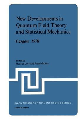New Developments in Quantum Field Theory and Statistical Mechanics Cargese 1976